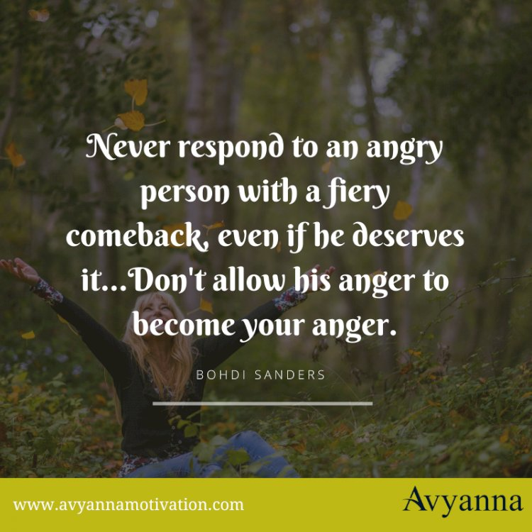 Never Respond To An Angry Person With A Fiery Comeback