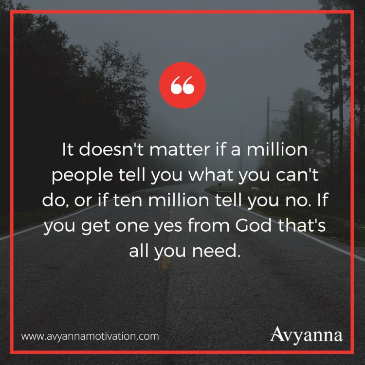 One Yes From God Is All You Need.