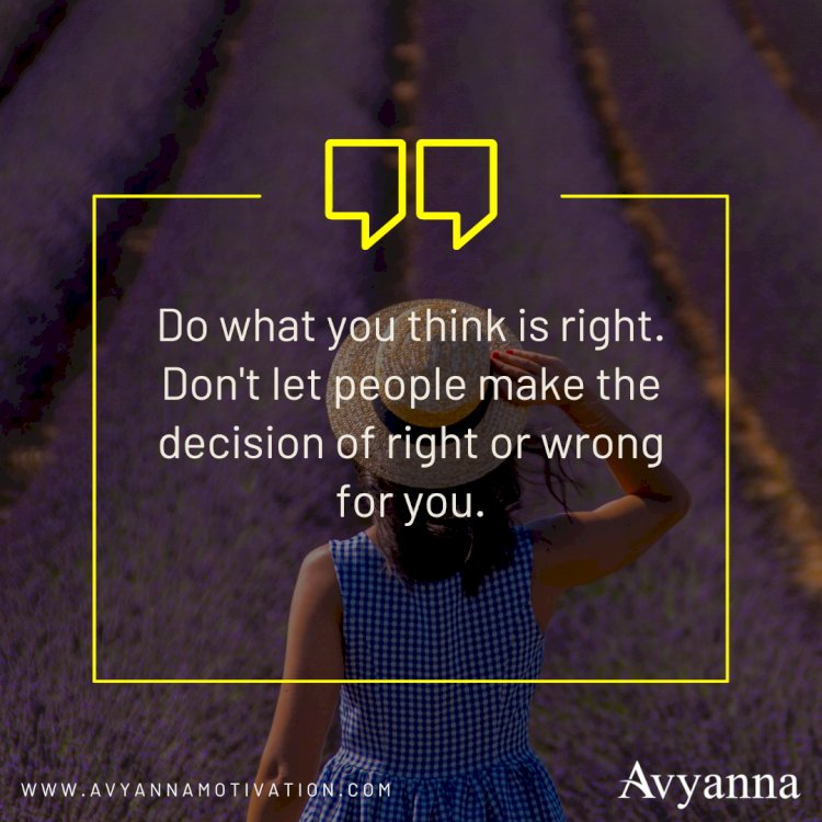 Do What You Think Is Right.