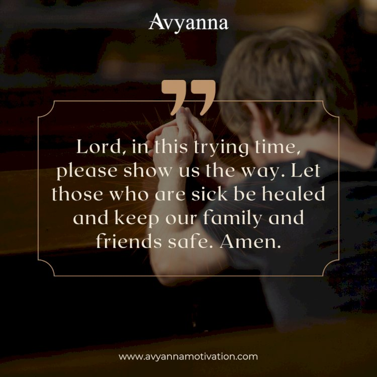 Lord,Keep Our Family And Friends Safe.